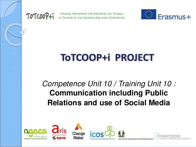 STRATEGIC PARTNERSHIP FOR INNOVATING THE TRAINING OF TRAINERS OF THE EUROPEAN AGRI-FOOD COOPERATIVES ToTCOOP+i PROJECT Com...