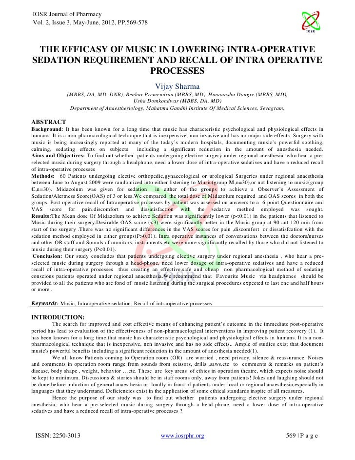IOSR Journal of PharmacyVol. 2, Issue 3, May-June, 2012, PP.569-578 THE EFFICASY OF MUSIC IN LOWERING INTRA-OPERATIVESEDAT...