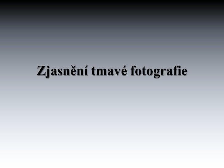 Zjasnění tmavé fotografie