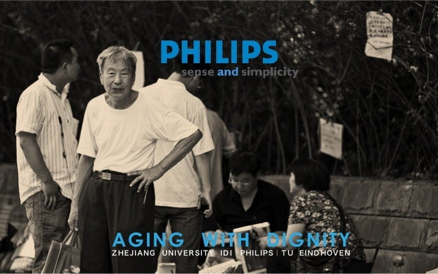 ZHEJIANG UNIVERSITY IDI|PHILIPS|TU EINDHOVEN AGING WITH DIGNITY