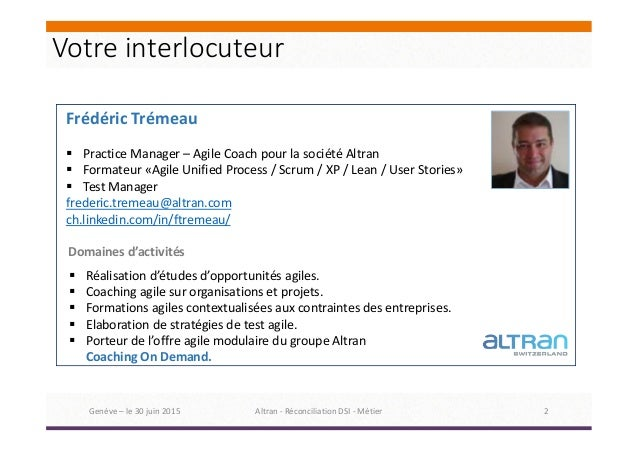BAFS 2015 Genève : Frédéric Tremeau - Comment réconcilier l'IT et le métier grâce à l'agilité ? Slide 2