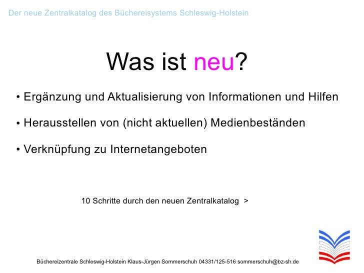 Der neue Zentralkatalog des Büchereisystems Schleswig-Holstein                                      Was ist neu?   ●   Erg...