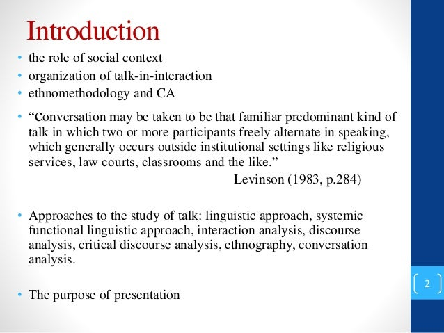 "conversational analysis Conversational analysis i: definition of ""conversational analysis"" treatment of conversation developed by sociologists in the early 1970s which concentrates on relations between successive."
