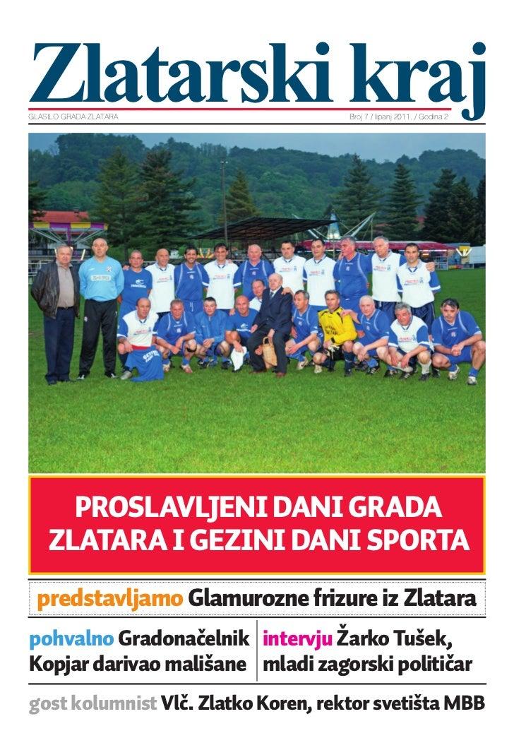 Zlatarski krajGLASILO GRADA ZLATARA                Broj 7 / lipanj 2011. / Godina 2      PROSLAVLJENI DANI GRADA    ZLATAR...