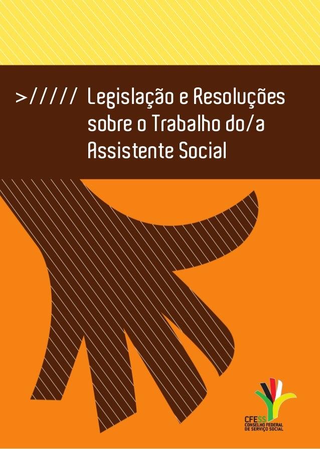>///// Legislação e Resoluções sobre o Trabalho do/a  Assistente Social