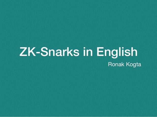 ZK-Snarks in English Ronak Kogta