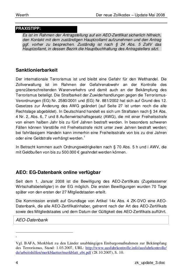 Weerth Der neue Zollkodex – Update Mai 2008 4 zk_update_3.doc PRAXISTIPP: Es ist im Rahmen der Antragstellung auf ein AEO-...