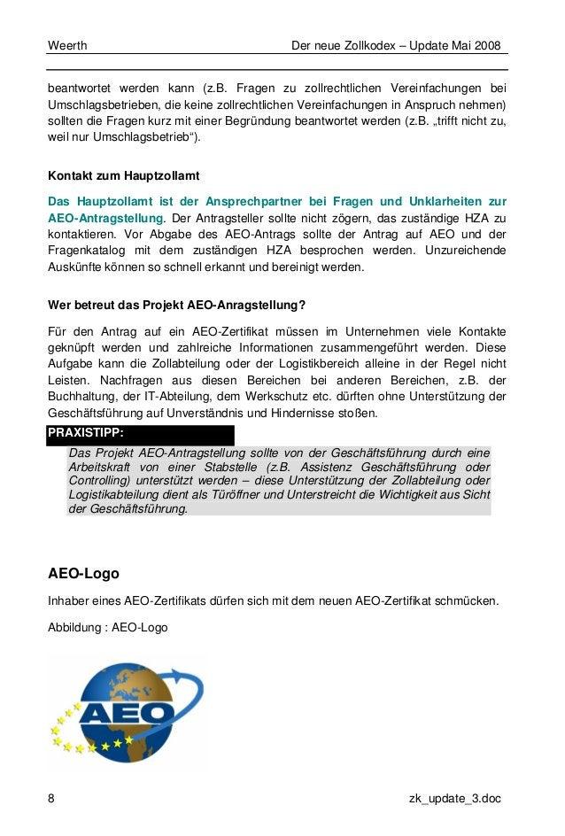 Weerth Der neue Zollkodex – Update Mai 2008 8 zk_update_3.doc beantwortet werden kann (z.B. Fragen zu zollrechtlichen Vere...