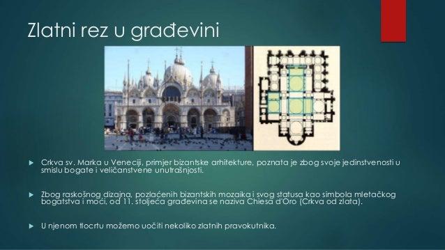 Zlatni rez u građevini  Crkva sv. Marka u Veneciji, primjer bizantske arhitekture, poznata je zbog svoje jedinstvenosti u...