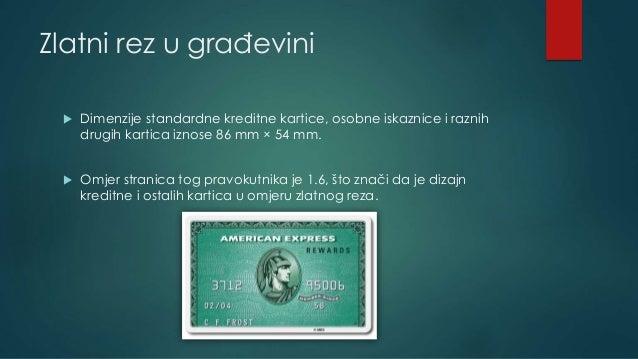 Zlatni rez u građevini  Dimenzije standardne kreditne kartice, osobne iskaznice i raznih drugih kartica iznose 86 mm × 54...