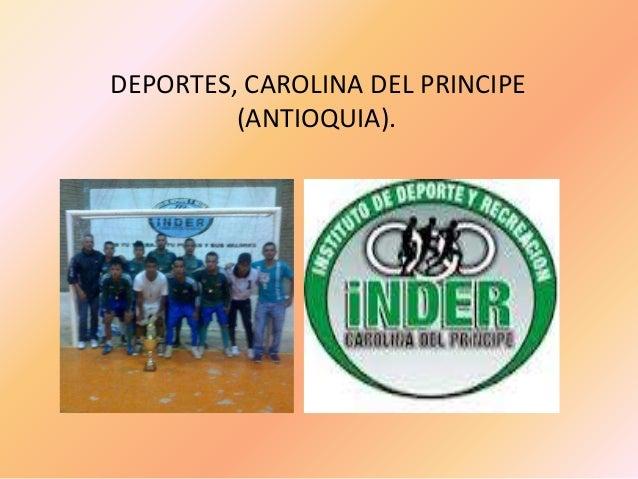 DEPORTES, CAROLINA DEL PRINCIPE (ANTIOQUIA).