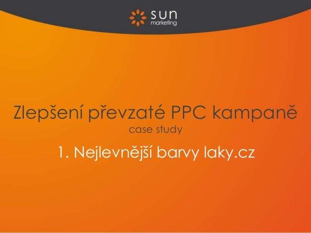 1. Nejlevnější barvy laky.cz Zlepšení převzaté PPC kampaně case study