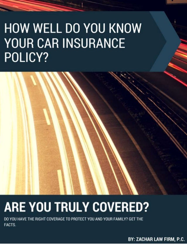 how well do you know your car insurance policy  are you truly covered