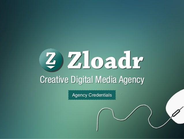 Creative Digital Media Agency Agency Credentials Zloadr