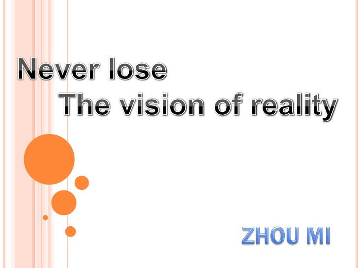 Never lose    The vision of reality<br />ZHOU MI<br />