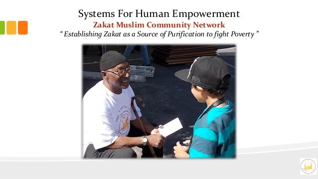 """Systems For Human EmpowermentZakat Muslim Community Network"""" Establishing Zakat as a Source of Purification to fight Pover..."""
