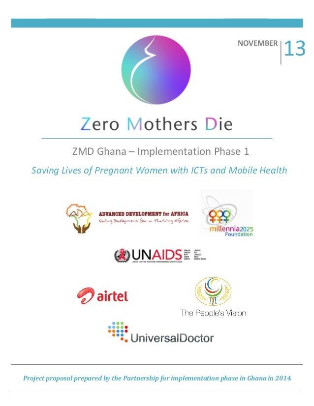 !!  !  !  ! !  NOVEMBER((  !  13#  ######  ZMD#Ghana#–#Implementation#Phase#1# ######  Saving'Lives'of'Pregnant'Women'with...