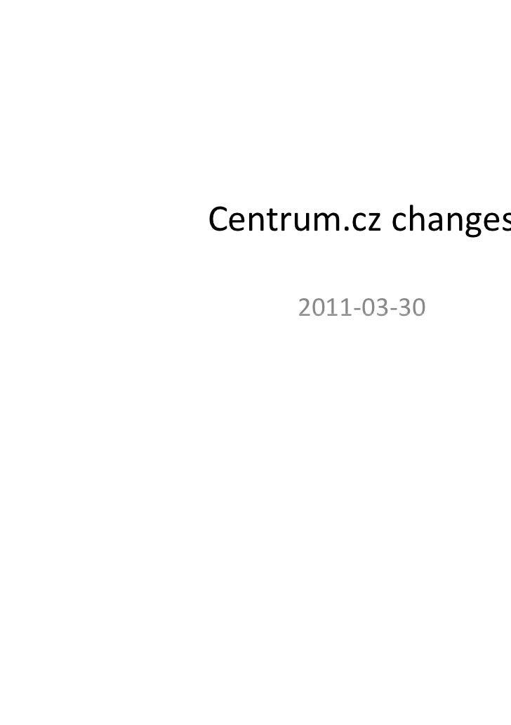 Centrum.czchanges     2011 03 30     2011‐03‐30