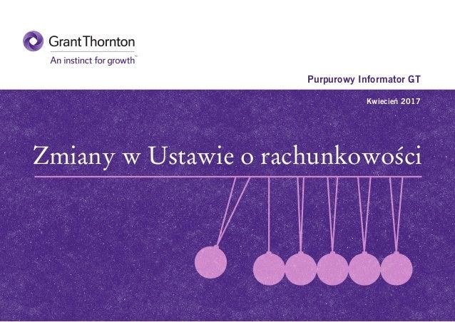 Zmiany w Ustawie o rachunkowości Purpurowy Informator GT Kwiecień 2017