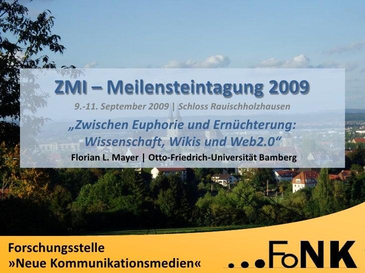 """Florian L. Mayer (FoNK, Uni Bamberg): """"Wissenschaft, Wikis und Web2.0"""" (ZMI Meilensteintagung 2009)"""