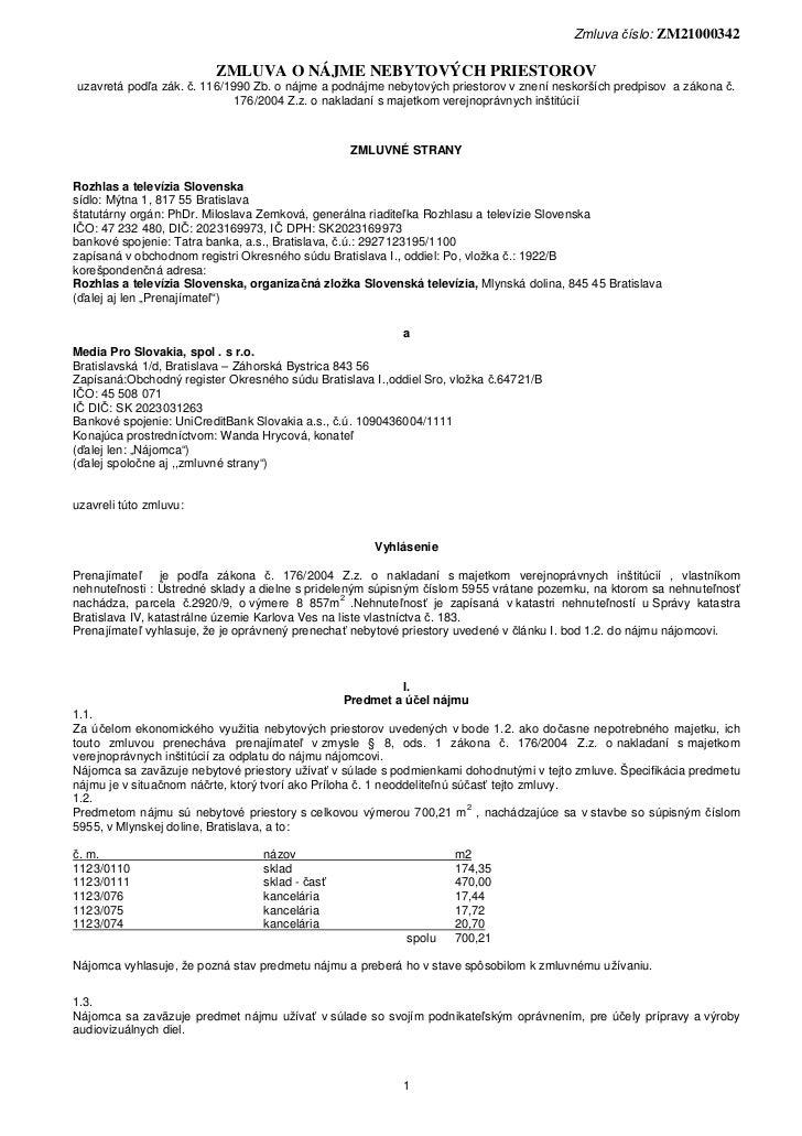 Zmluva číslo: ZM21000342                         ZMLUVA O NÁJME NEBYTOVÝCH PRIESTOROVuzavretá podľa zák. č. 116/1990 Zb. o...