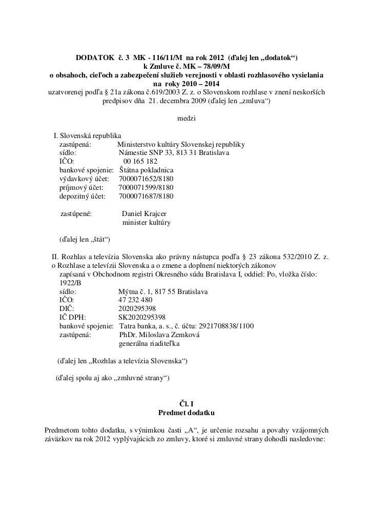 """DODATOK č. 3 MK - 116/11/M na rok 2012 (ďalej len """"dodatok"""")                               k Zmluve č. MK – 78/09/M o obsa..."""