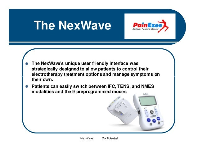 The NexWave The NexWave's unique user friendly interface was strategically designed to allow patients to control their ele...