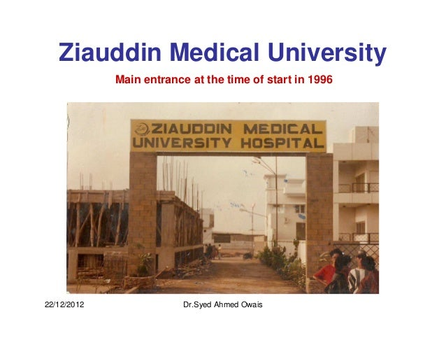 Ziauddin Medical University             Main entrance at the time of start in 199622/12/2012                Dr.Syed Ahmed ...