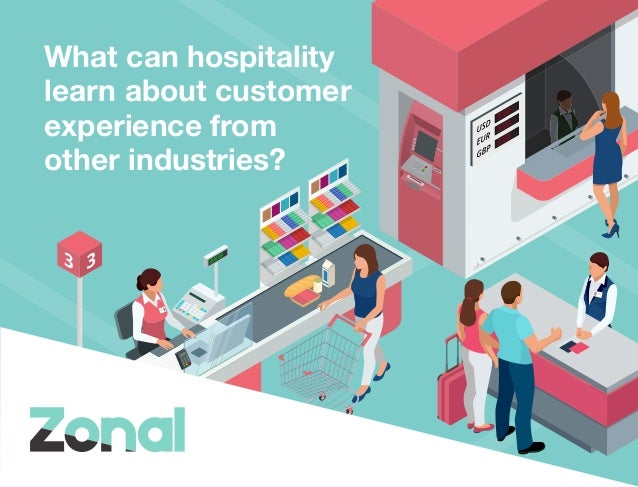 What can hospitality learn about customer experience from other industries?