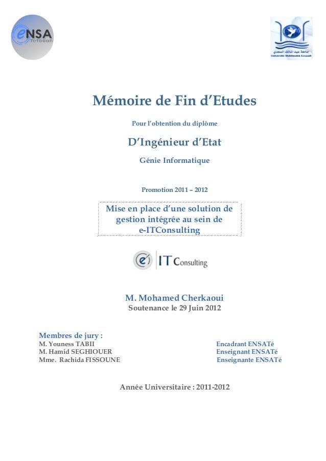 Mémoire de Fin d'Etudes Pour l'obtention du diplôme D'Ingénieur d'Etat Génie Informatique Promotion 2011 – 2012 Mise en pl...