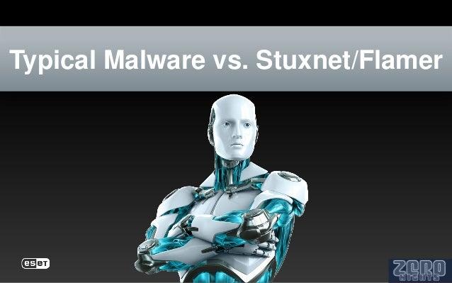 Typical Malware vs. Stuxnet/Flamer