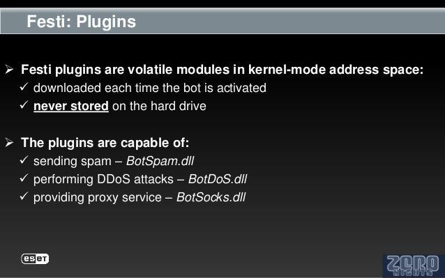 Festi: Plugins Festi plugins are volatile modules in kernel-mode address space:   downloaded each time the bot is activa...