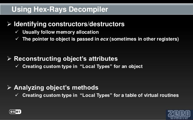 Using Hex-Rays Decompiler Identifying constructors/destructors   Usually follow memory allocation   The pointer to obje...