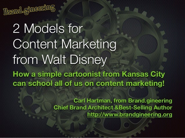 2 Models for Content Marketing from Walt Disney How a simple cartoonist from Kansas City can school all of us on content m...