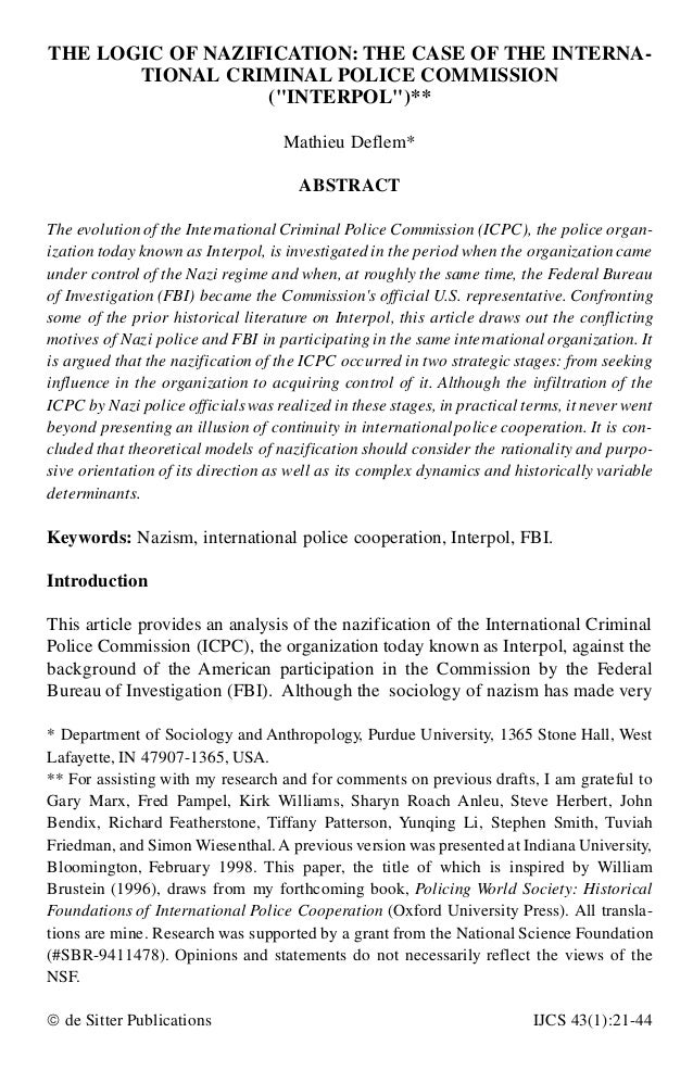 """THE LOGIC OF NAZIFICATION: THE CASE OF THE INTERNA- TIONAL CRIMINAL POLICE COMMISSION (""""INTERPOL"""")** Mathieu Deflem* ABSTR..."""