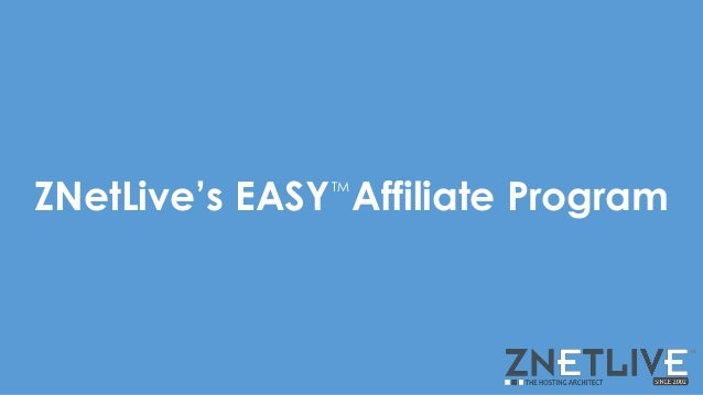 ZNetLive's EASY Affiliate Program TM