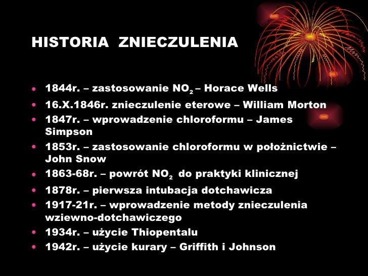 HISTORIA  ZNIECZULENIA <ul><li>1844r. – zastosowanie NO 2  – Horace Wells </li></ul><ul><li>16.X.1846r. znieczulenie etero...