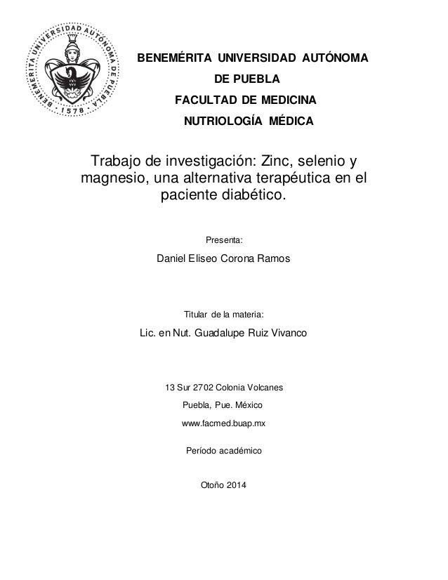 BENEMÉRITA UNIVERSIDAD AUTÓNOMA DE PUEBLA FACULTAD DE MEDICINA NUTRIOLOGÍA MÉDICA Trabajo de investigación: Zinc, selenio ...