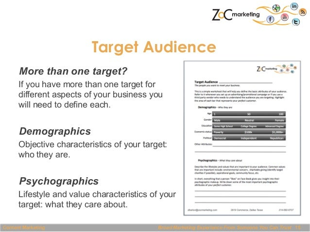 Target Audience More than one target? If you have more than one target for different aspects of your business you will nee...