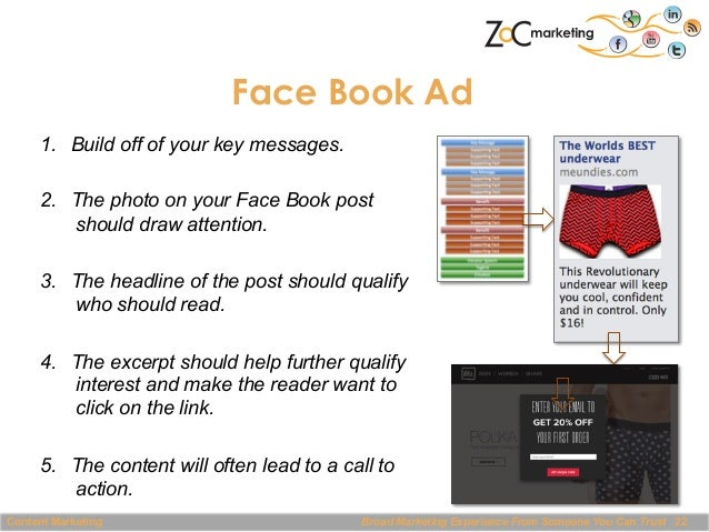 Face Book Ad 1. Build off of your key messages. 2. The photo on your Face Book post should draw attention. 3. The headl...