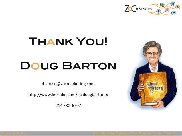 Thank You!! ! Doug Barton! !! dbarton@zocmarke@ng.com      hcp://www.linkedin.com/in/dougbartontx      214  682-...