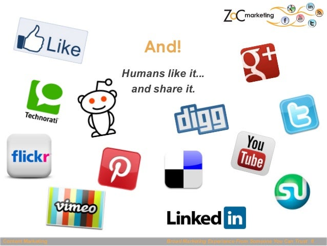 And! Humans like it... and share it.  Content Marketing  Broad Marketing Experience From Someone You Can Trust 8