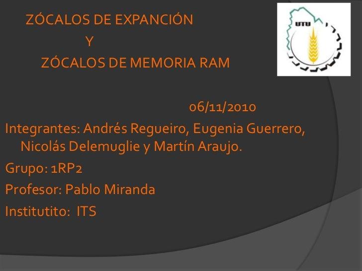 ZÓCALOS DE EXPANCIÓN <br />                           Y <br />            ZÓCALOS DE MEMORIA RAM<br />             ...