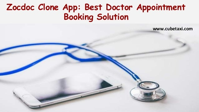 Zocdoc Clone App: Best Doctor Appointment Booking Solution www.cubetaxi.com