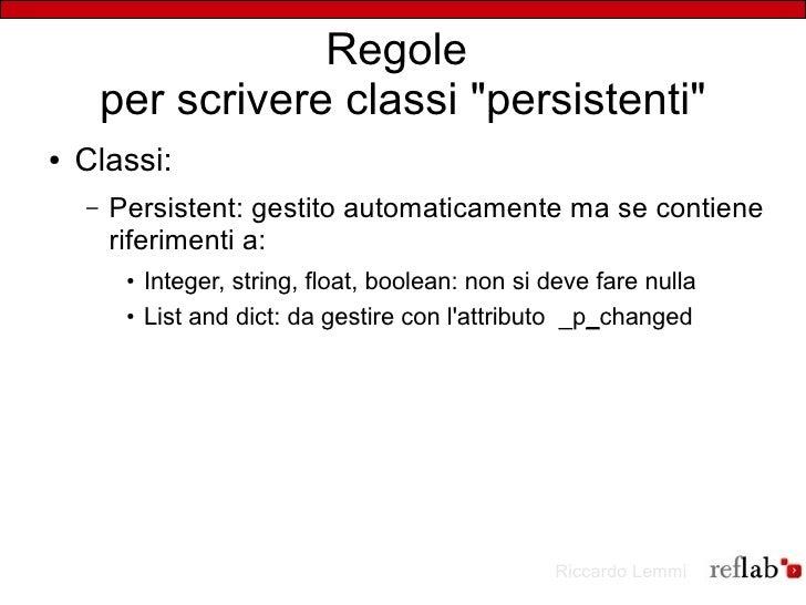 """Regole         per scrivere classi """"persistenti"""" ●   Classi:     –   Persistent: gestito automaticamente ma se contiene   ..."""