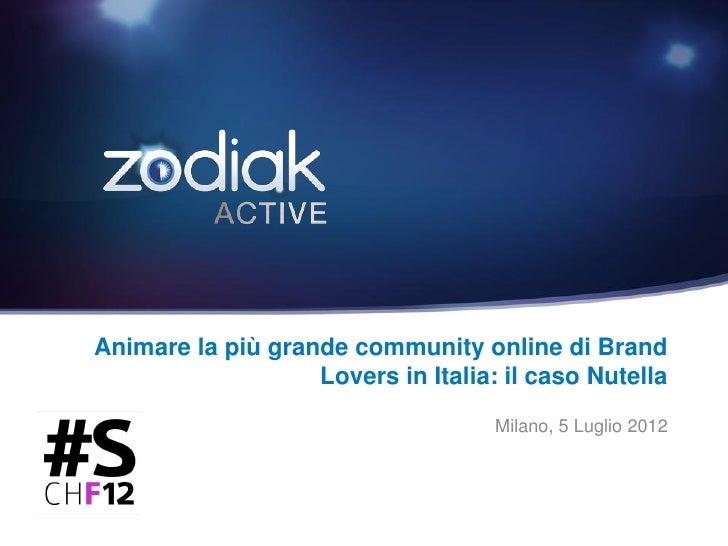 Animare la più grande community online di Brand                   Lovers in Italia: il caso Nutella                       ...