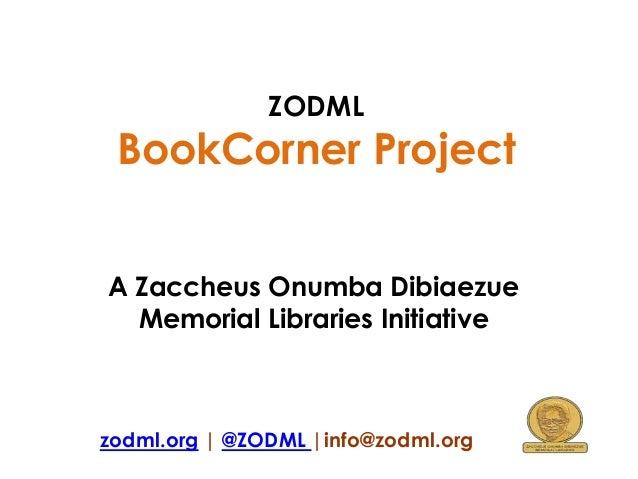 ZODML  BookCorner Project A Zaccheus Onumba Dibiaezue Memorial Libraries Initiative  zodml.org | @ZODML |info@zodml.org