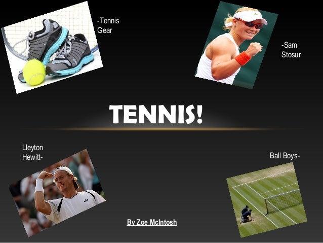 By Zoe McIntoshTENNIS!LleytonHewitt- Ball Boys--SamStosur-TennisGear