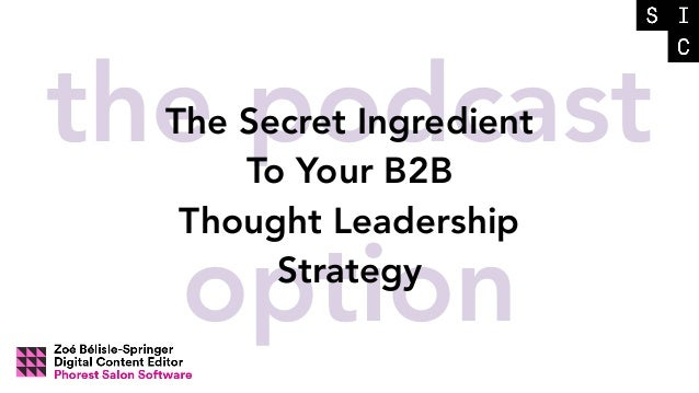the podcast option The Secret Ingredient To Your B2B Thought Leadership Strategy