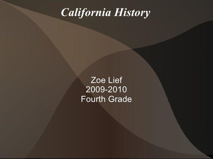 California History Zoe Lief 2009-2010 Fourth Grade